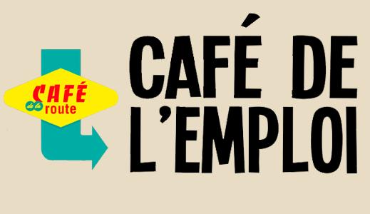 Café de la route - Café de l'emploi